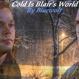 Cold Is Blair's World